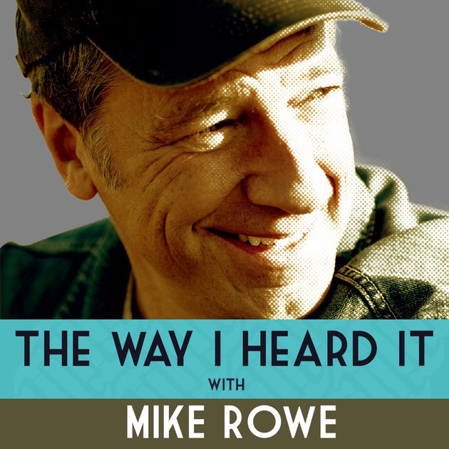 Mike Rowe: The Way I Heard It