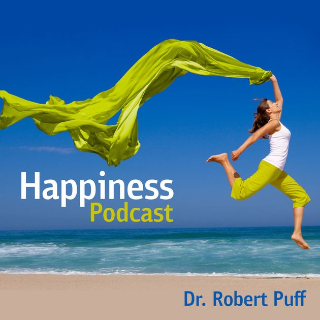 Happiness Podcast By Dr. Robert Puff, Ph.D.