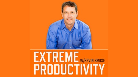 Extreme Productivity with Kevin Kruse