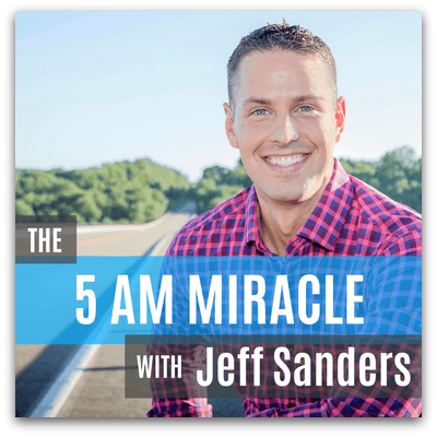 5 AM Miracle with Jeff Sanders